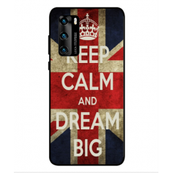 Carcasa Keep Calm And Dream Big Para Huawei P40